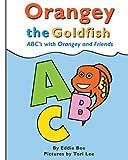 Orangey the Goldfish:  ABCs with Orangey and Friends