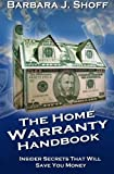 The Home Warranty Handbook: Insider Secrets That Will Save You Money