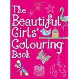 The Beautiful Girls' Colouring Bookby Jessie Eckel