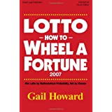Lotto How to Wheel a Fortune 2007 ~ Gail Howard