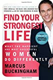 img - for Find Your Strongest Life: What the Happiest and Most Successful Women Do Differently book / textbook / text book