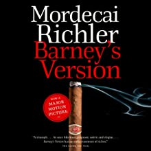 Barney's Version (       UNABRIDGED) by Mordecai Richler Narrated by Graham Abbey