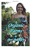 Organic Farms: How and why farmers are making the change to organics and the benefits of doing so.