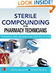Sterile Compounding for Pharm Techs--...