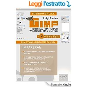GIMP. Tutorial pratici per Windows, Mac e Linux. Livello 2 (Esperto in un click)