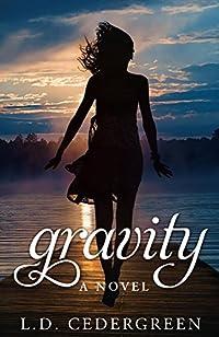 Gravity: A Novel by L.D. Cedergreen ebook deal