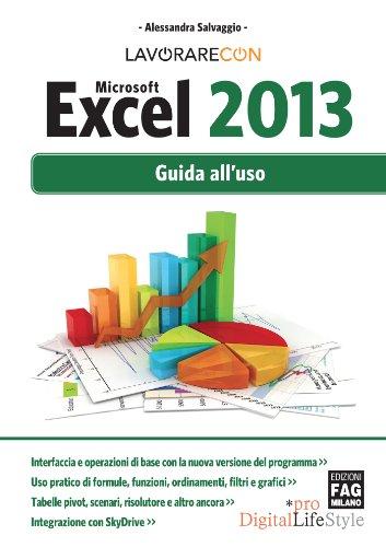 Lavorare con Microsoft Excel 2013 (Digital LifeStyle Pro) (Italian Edition)