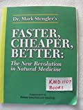 img - for Faster, Cheaper, Better: The New Revolution in Natural Medicine (Supplement to Bottom Line/ Natural Healing) book / textbook / text book