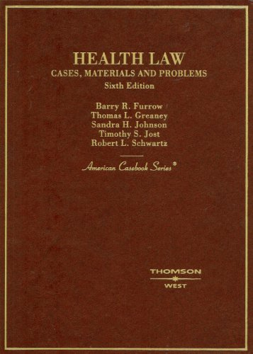 Health Law, Cases, Materials and Problems (American...