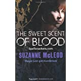 The Sweet Scent of Bloodby Suzanne McLeod