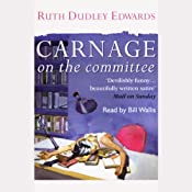 Carnage on the Committee | [Ruth Dudley Edwards]