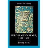 "European Warfare 1494-1660 (Warfare and History)von ""Jeremy Black"""