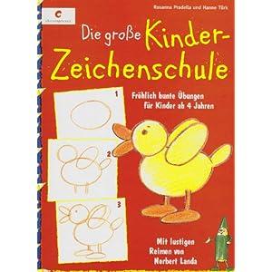 Die große Kinderzeichenschule: Fröhlich bunte Übungen für Kinder ab 4 Jahren. Mit lustigen Reime