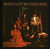 Midnight Mushrumps by Gryphon (2007-06-26)