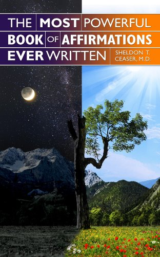 Book: The Most Powerful Book of Affirmations Ever Written by Sheldon T. Ceaser, M.D.