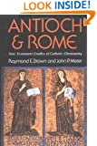Antioch and Rome: New Testament Cradles of Catholic Christianity