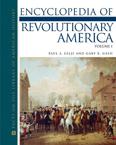 Encyclopedia of Revolutionary America, 3-Volume Set (Facts on File Library of American History)
