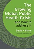 img - for The Growing Global Public Health Crisis book / textbook / text book