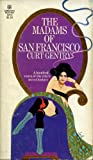 The Madams of San Francisco (0891740155) by Gentry, Curt