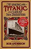 img - for The Sinking of the Titanic and Great Sea Disasters book / textbook / text book