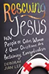 Rescuing Jesus: How People of Color,...