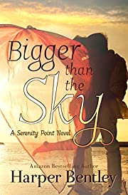 Bigger Than the Sky (Serenity Point Book 1)