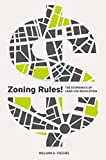 Zoning Rules!: The Economics of Land Use Regulation