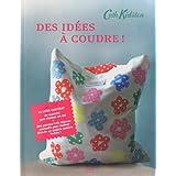 DES IDEES A COUDRE !par CATH KIDSTON