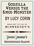 Godzilla Versus the Smog Monster (Electric Literature's Recommended Reading Book 70)