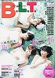 B.L.T. 2015年07月号[雑誌]