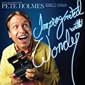 Impregnated with Wonder | [Pete Holmes]