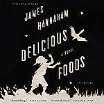 Delicious Foods: A Novel | James Hannaham