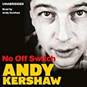 No Off Switch | [Andy Kershaw]