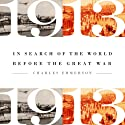 1913: In Search of the World Before the Great War Audiobook by Charles Emerson Narrated by Kevin Stillwell