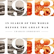 1913: In Search of the World Before the Great War | [Charles Emerson]