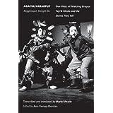 Agayuliyararput: Our Way of Making Prayer: Kegginaqut, Kangiit-llu/Yup'ik Masks and the Stories They Tellby Ann Fienup-Riordan