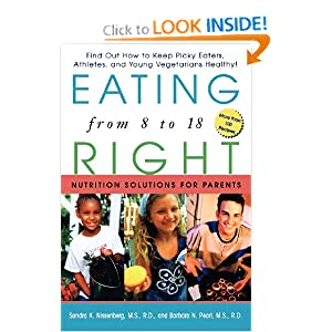 Eating Right from 8 to 18: Nutrition Solutions for Parents Sandra K. Nissenberg and Barbara N. Pearl