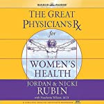 The Great Physician's Rx for Women's Health | Jordan & Nicki Rubin,Wilson Pancheta