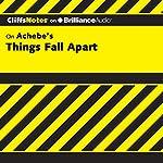 Things Fall Apart: CliffsNotes | John Chua,Suzanne Pavlos, M.Ed., C.S.W.