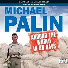 Michael Palin: Around the World in 80 Days (       UNABRIDGED) by Michael Palin Narrated by Michael Palin