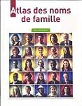 Atlas des noms de famille d'hier � au...