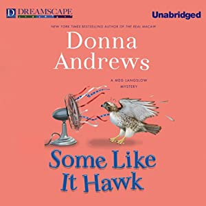 Some Like it Hawk: A Meg Langslow Mystery, Book 14 | [Donna Andrews]