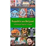 Republican Belfast: A Political Tourist's Guideby Robert Kerr