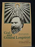 img - for God and General Longstreet: The Lost Cause and the Southern Mind book / textbook / text book
