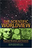 img - for The Scientific Worldview: Beyond Newton and Einstein book / textbook / text book