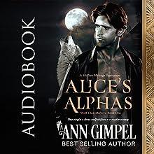 Alice's Alphas: Wolf Clan Shifters, Book 1 | Livre audio Auteur(s) : Ann Gimpel Narrateur(s) : Gregory Salinas
