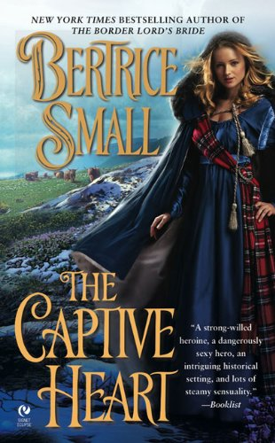 The Captive Heart (Border Chronicles), Bertrice Small