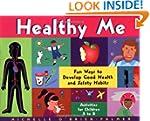 Healthy Me: Fun Ways to Develop Good...