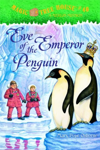 Eve of the Emperor Penguin (Magic Tree House, No. 40), Mary Pope Osborne