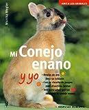img - for Mi conejo enano y yo / Me and My Dwarf Rabbit (Amo a Los Animales / I Love My Animals) (Spanish Edition) book / textbook / text book